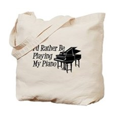 I'd Rather Be Playing My Piano Tote Bag