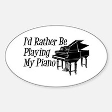 I'd Rather Be Playing My Piano Decal