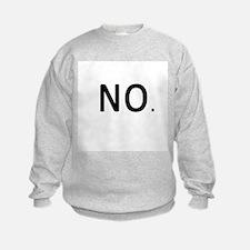 No. Just No. Sweatshirt