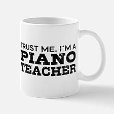 Trust Me I'm a Piano Teacher Mug