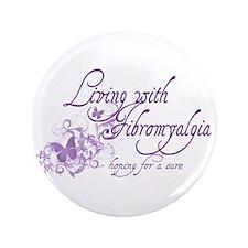 """Living with Fibromyalgia 3.5"""" Button"""