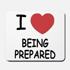 I heart being prepared Mousepad