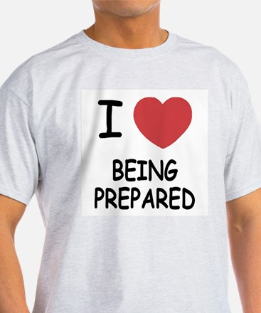 I heart being prepared T-Shirt