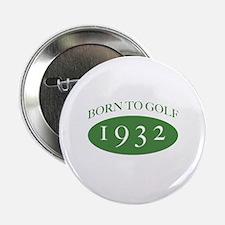 "1932 Born To Golf 2.25"" Button"