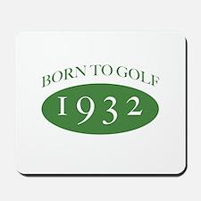 1932 Born To Golf Mousepad