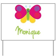 Monique The Butterfly Yard Sign