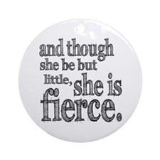 She is Fierce Shakespeare Ornament (Round)