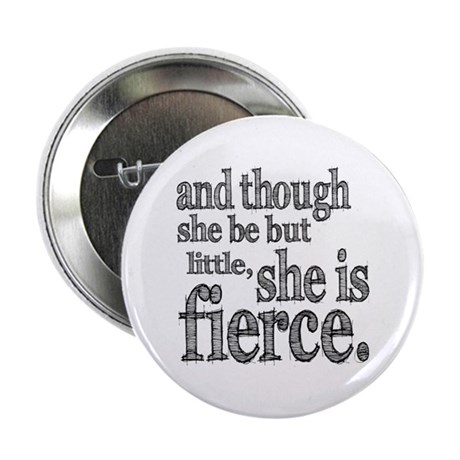 """She is Fierce Shakespeare 2.25"""" Button"""