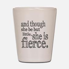 She is Fierce Shakespeare Shot Glass