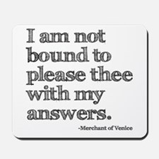Not Bound to Please Shakespeare Mousepad
