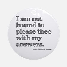 Not Bound to Please Shakespeare Ornament (Round)