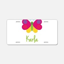 Karla The Butterfly Aluminum License Plate