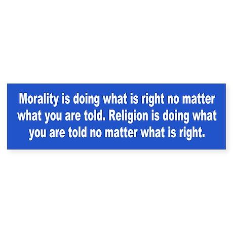 morality... Bumper Sticker
