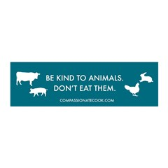 Be Kind to Animals - 21x7 Wall Peel
