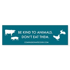 Be Kind to Animals - Bumper Sticker