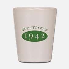 1942 Born To Golf Shot Glass