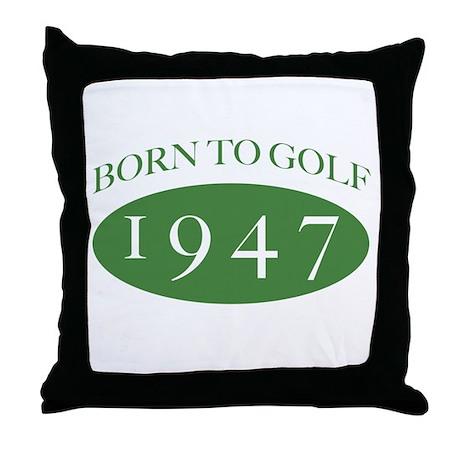 1947 Born To Golf Throw Pillow
