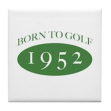 1952 Born To Golf Tile Coaster