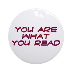 You are what you read Ornament (Round)