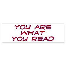 You are what you read Bumper Bumper Sticker