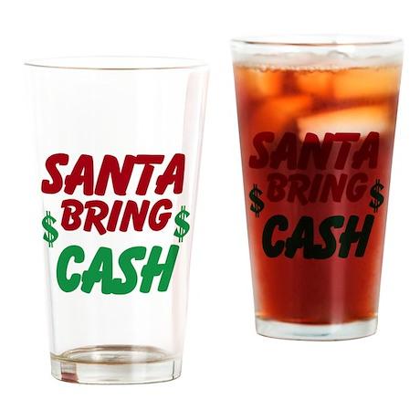 Santa bring cash - Drinking Glass