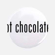 "Got Chocolate? 3.5"" Button"