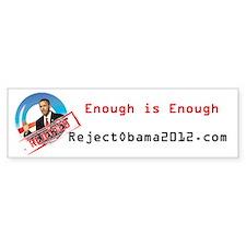 Reject Obama 2012 Enough is E Bumper Sticker