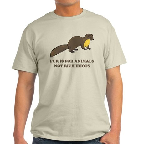 Fur is for animals Light T-Shirt