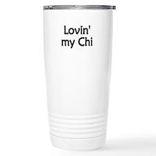 Lovin' My Chi Travel Mug