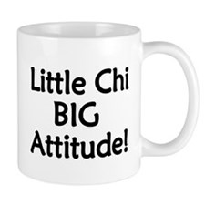 Little Chi, Big Attitude Mug
