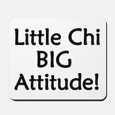 Little Chi, Big Attitude Mousepad