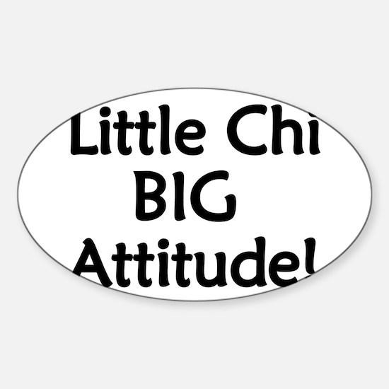 Little Chi, Big Attitude Sticker (Oval)