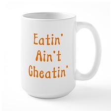 Eatin' Ain't Cheatin' Mug