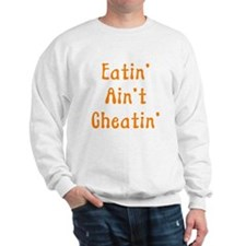 Eatin' Ain't Cheatin' Jumper