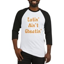 Eatin' Ain't Cheatin' Baseball Jersey