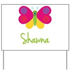 Shawna The Butterfly Yard Sign