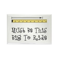 Must Be This Big To Ride Rectangle Magnet
