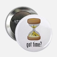 "got time? 2.25"" Button"