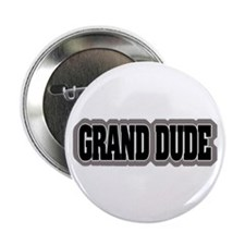 """Grand Dude 2.25"""" Button (10 pack)"""