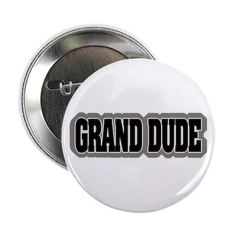Grand Dude Button