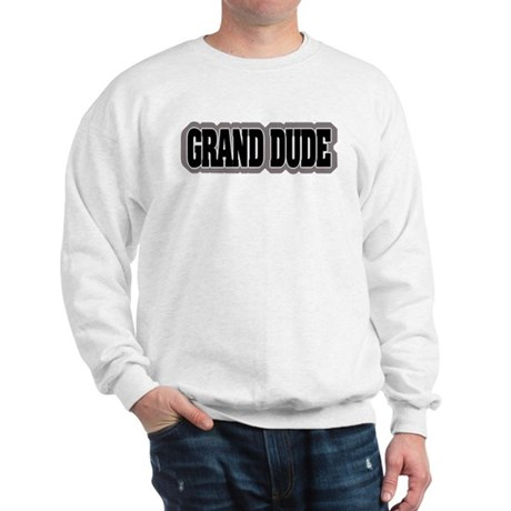 Grand Dude Sweatshirt