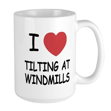 I heart tilting at windmills Large Mug