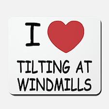 I heart tilting at windmills Mousepad