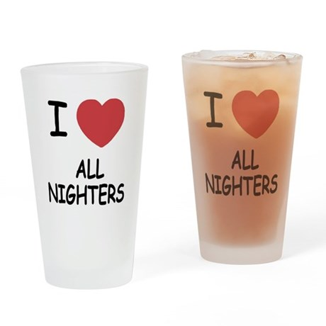 I heart all nighters Drinking Glass