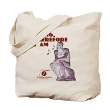 Opera singer: i sing therefore I am Tote Bag