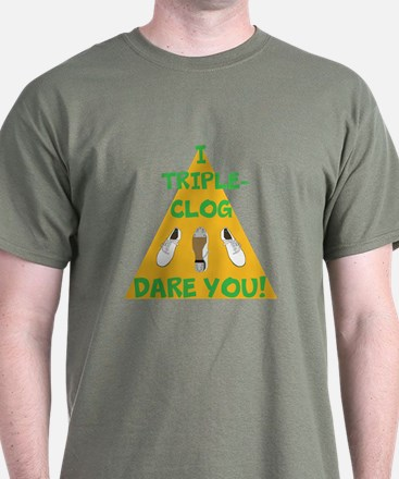 I Triple-Clog Dare You T-Shirt