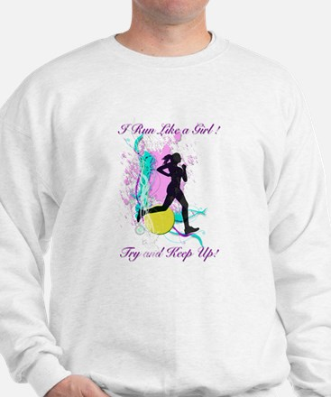 I run like a girl try to keep up Sweatshirt