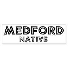 Medford Native Bumper Bumper Sticker