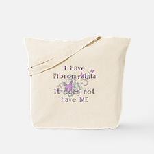 I have Fibro... Tote Bag