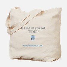 Is that all you got, wimp Tote Bag
